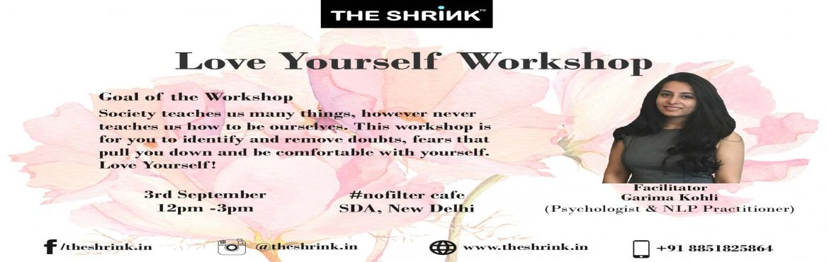 Book Online Tickets for How to Love Yourself, New Delhi. Love Yourself is a workshop designed for you to discover yourself. Self-discovery is important to know who you are and be who you want to be. We all are unique beings however society expects us to \