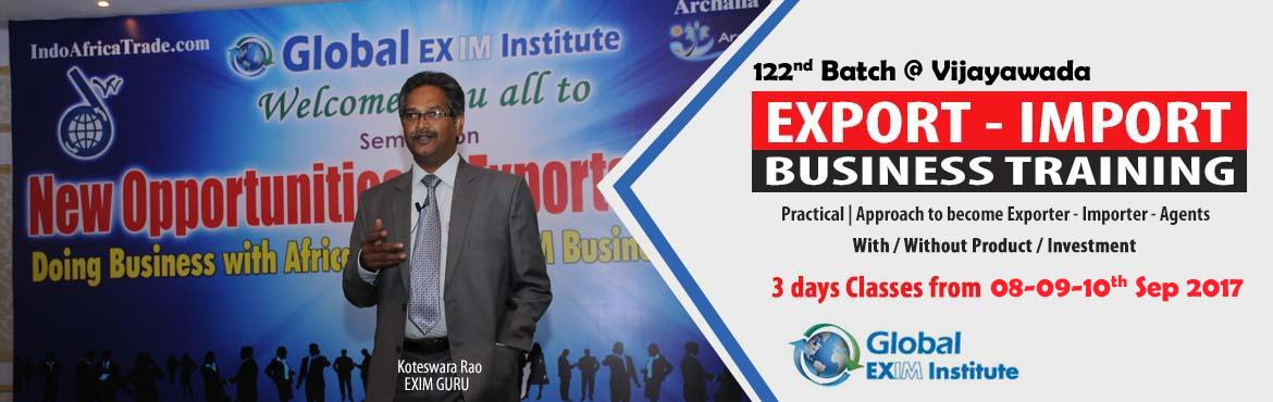 EXPORT-IMPORT Business Training  from 08-09-10th Sep17 in Vijayawada