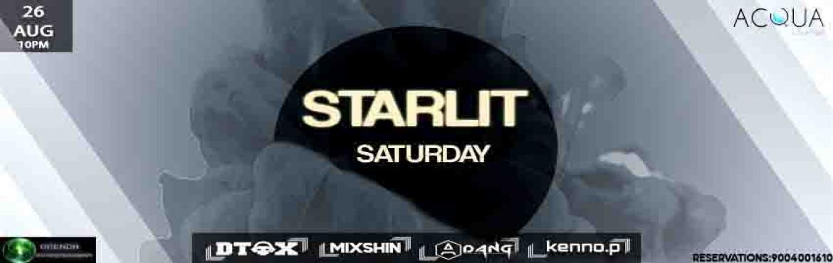 Book Online Tickets for STARLIT SATURDAY, Mumbai.  26th August 2017,Saturday.STARLIT SATURDAY at ACQUA Lounge,Andheri West.Couples & Girls Enter Free on the Guestlist. RESERVATIONS: 9.0.0.4.0.0.1.6.1.0 We also Serve Sheesha till Wee Hours.