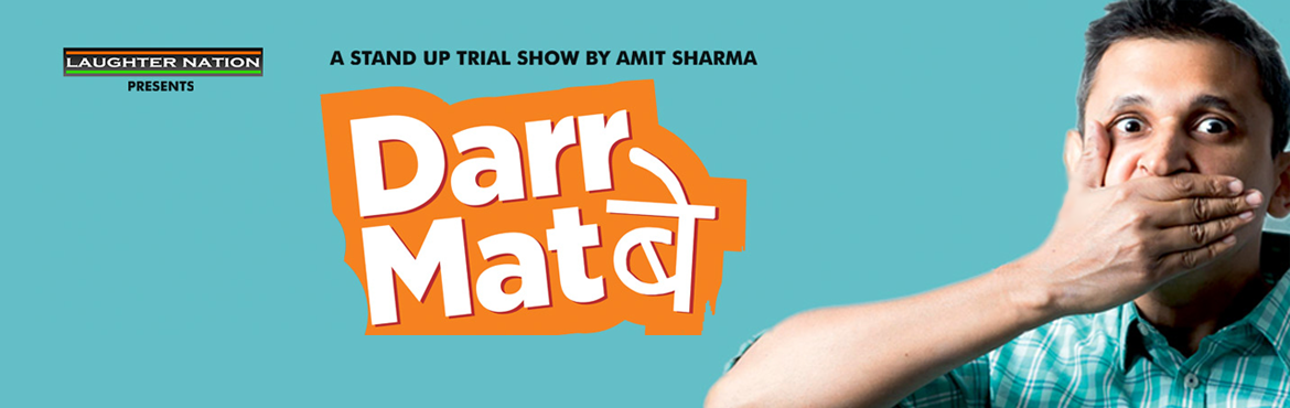 Book Online Tickets for Darr Mat Bey - A Stand Up Trial by Amit , New Delhi. The funny man has been in the business for over 4 years now and its time now to get up close and laughing with Amit Sharma. With a unique style of delivery and a very strong sense of humor Amit Sharma finds a way to tickle your minds with h