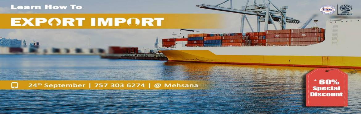 Start and Set up Your Own Import and Export Business At Mehsana