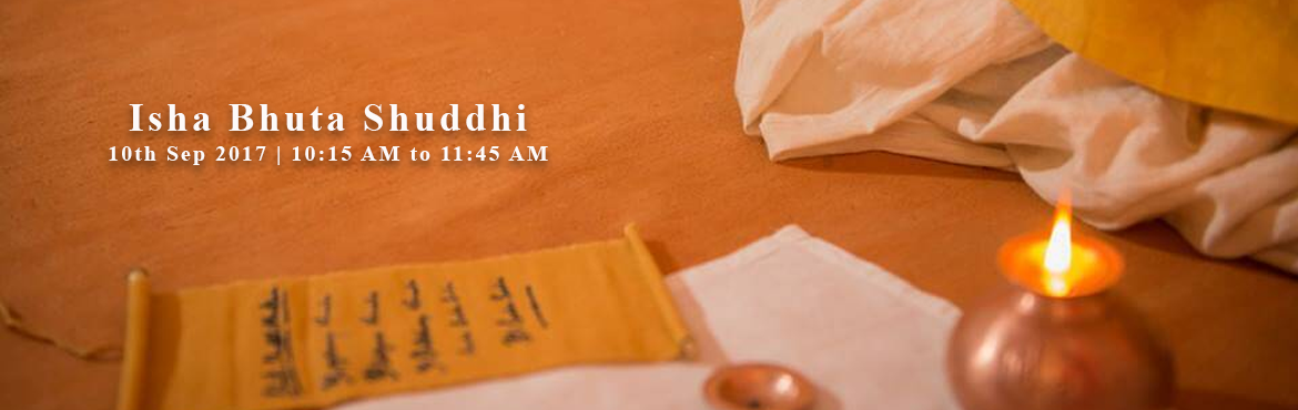 "Book Online Tickets for Isha Bhuta Shuddhi | Andheri West | Sept, Mumbai.   Bhuta Shuddhi - Purification of Five Elements    ""Cleansing the body periodically is an essential part of making it available for greater possibilities."" - Sadhguru   Before you attempt anything that is consider"