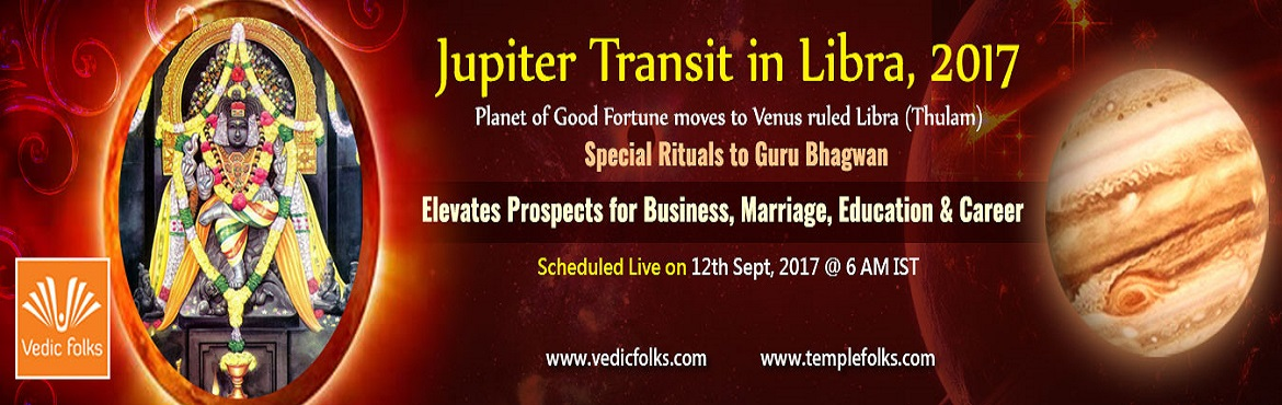 Book Online Tickets for Jupiter Transit 2017, Chennai. Jupiter Transit 2017 Appease Guru Bhagwan with Special Rituals Elevates Prospects for Business, Marriage, Education & Career Scheduled Live on September 12, 2017 @ 6 AM IST Achieve All Your Goals by Joining in Vedicfolks High Energy Rituals for J