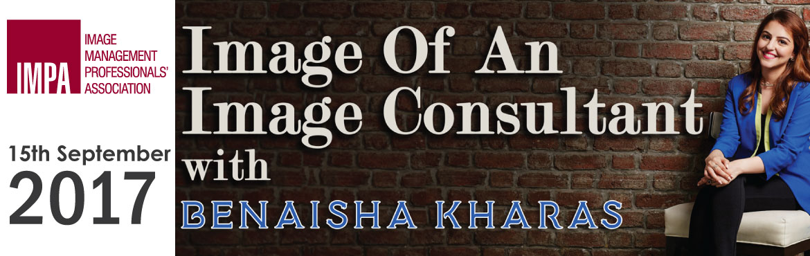 Book Online Tickets for The Image of an Image Consultant - Exper, Thane. EXPERT PROFILE   Benaisha has been practicing as an internationally certified image consultant pan India and in the Middle-East for the last 5 years. She would effectively address all the apprehensions of a lot of image
