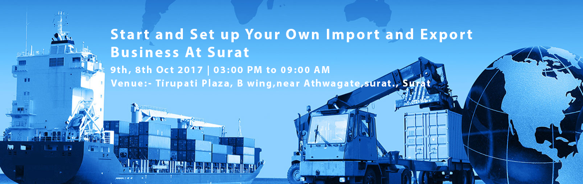 Book Online Tickets for Start and Set up Your Own Import and Exp, Surat. Practical understanding Case Studies + Sharing Practical Experience from Concern Expert To Start Your Own Export Import Business or May Work as Export Import Consultant Opportunities for Jobs in Exclusive Export Import Organizations, Shipping Line /