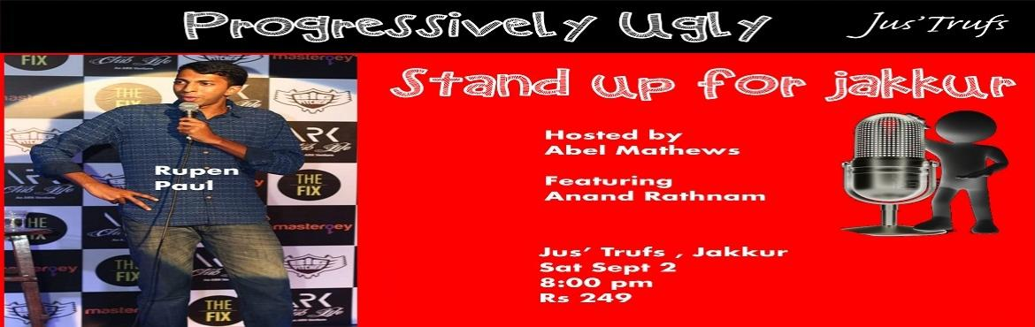 Book Online Tickets for Progressively Ugly (Stand Up For Jakkur), Bengaluru. Rupen Paul does his best Comedy Material in his show Progressively Ugly, a  show where he makes jokes about his parents, about Indian narrow mindedness and about being a constant disappointment in life. This hilarious evening of comedy will be h