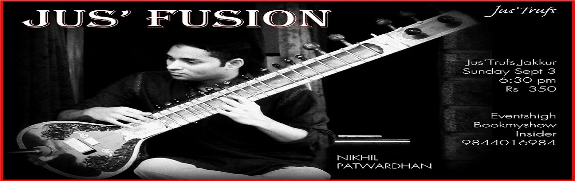Jus Fusion ( an evening of  Sitar Music)