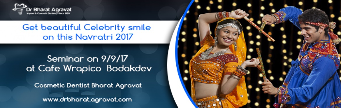 How to get beautiful Celebrity Smile on this Navratri 2017 Smile Makeover Presentation by Dr. Bharat Agravat