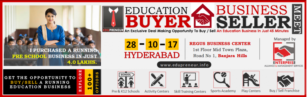 Book Online Tickets for Education Business Buyer - Seller Meet -, Hyderabad. About Education Business Buyer – Seller Meet Buying an existing education business or sucesfull franchise brand is the quickest way for business start & expansion. Itcomes with a proven history, ready-made brand, plans, systems and in