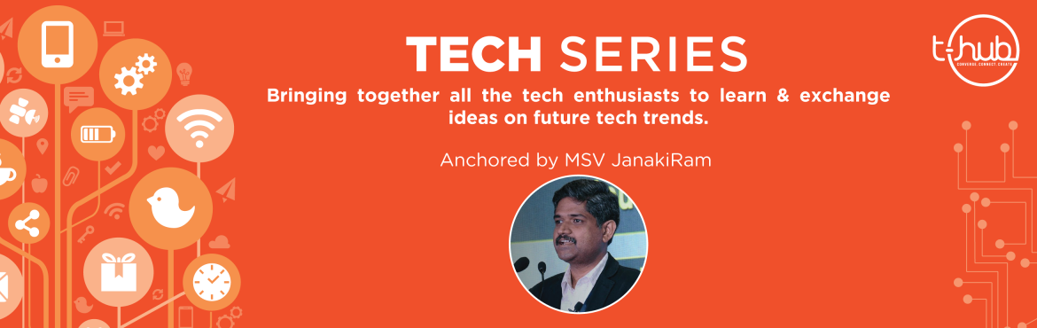 Book Online Tickets for Tech Series V2, Hyderabad. Calling all the tech enthusiasts to come, join the interesting tech talks by the coach and mentor, MSV Janaki Ram. As a part of monthly series, he is going to talk about \