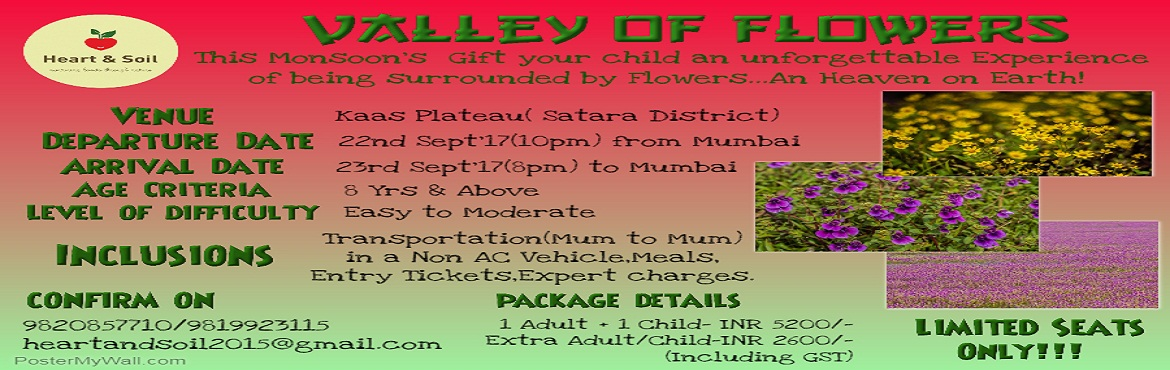 Book Online Tickets for Valley of Flowers., Mumbai. This Monsoon\'s Gift your child an Unforgettable Experience of being surrounded by flowers...An Heaven on Earth.The Kaas Plateau, also known as the Kaas Pathar or Kas Sadas, is a plateau situated 25 kilometres west from Satara city in Maharashtra, In