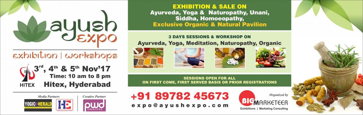 Book Online Tickets for AyushExpo- Ayurveda,Yoga ,Naturopathy, U, Hyderabad.  Dear All  Greetings!!! We from BigMarketeer Consulting Services , announce AyushExpo 2017 edition at HITEX Exhibition Center, Hyderabad on 4th and 5th November '17.    • About AyushExpo: An exhibition & platform to
