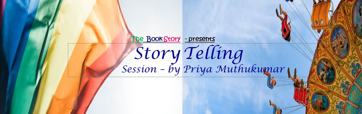 Book Online Tickets for Story Telling by Priya Muthukumar, Bengaluru.