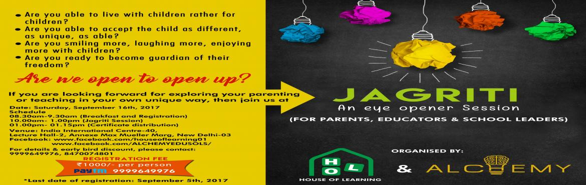 Jagriti- An eye opener session for Parents, Teachers and School Educators