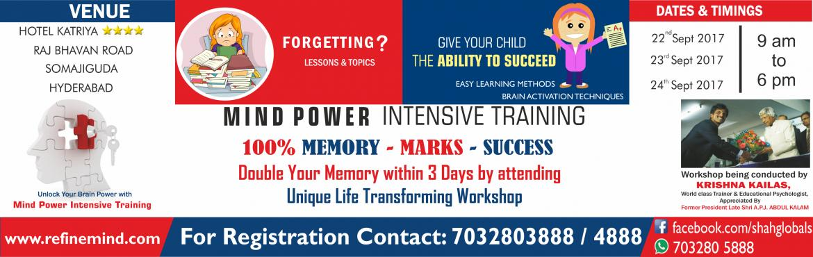 Book Online Tickets for Mind Power Intensive Workshop, Hyderabad. Do you think you / your children are ADDICTED to Smartphones? Are you / your children spending more time watching TV, playing VIDEO GAMES or chatting on WHATSAPP? Are you / your children Facing problems while studying? Are you / your children Unable