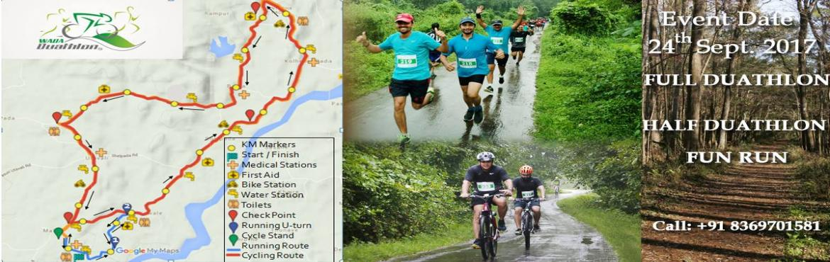 Book Online Tickets for Wada Duathlon 3rd Edition, Mumbai.     Tusya Travel and Hospitality Services & Natventure Holidays are conducting the Third edition of the Wada Duathlon on 24th September 2017.Duathlon - Duathlon is an athletic event that consists of a running le