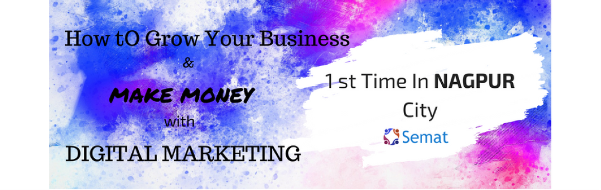 How to grow your business and make money with Digital Marketing