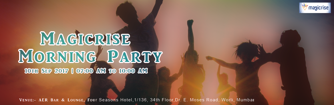 Magicrise Morning Party
