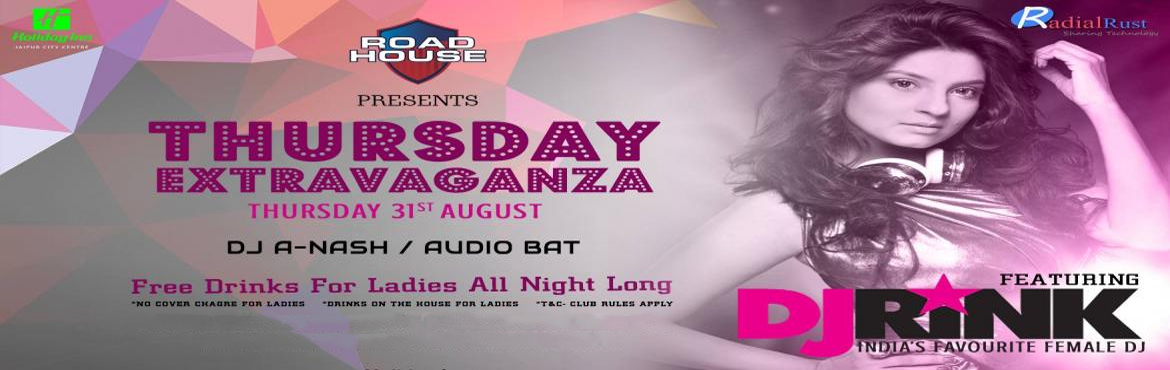 Thursday Extravaganza With Dj Rink @ Club Road House (Holiday Inn Jaipur)