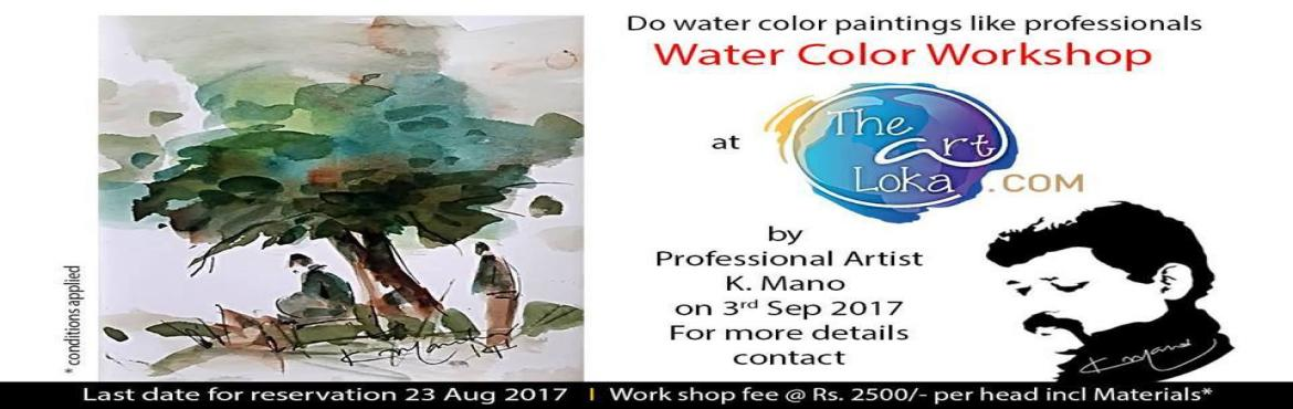 Book Online Tickets for Water Color Workshop, Bengaluru.   Hello all, Gallery-The Art Loka is conducting a Watercolor Workshop. This is a course designed for beginner and intermediate artists wishing to explore and improve watercolor painting techniques. If you want to develop the confidence needed fo