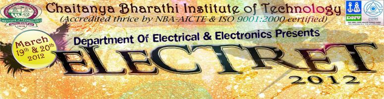 Book Online Tickets for ELECTRET 2012, Hyderabad. This is a national level technical symposium where the best brains focalize to explore the depths of knowledge and expertise and it will be a perfect platform for the dreamers, fighters and believers to showcase their talent and ingenuity.Fest Dates