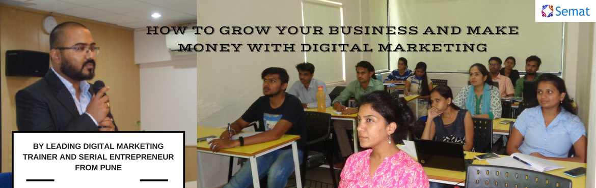 Book Online Tickets for HOW TO GROW YOUR BUSINESS AND MAKE MONEY, Pune.   Digital Marketing Workshop in PUNE by leading Digital Marketing Trainer and Serial Entreprenuer from Pune   Learn    \