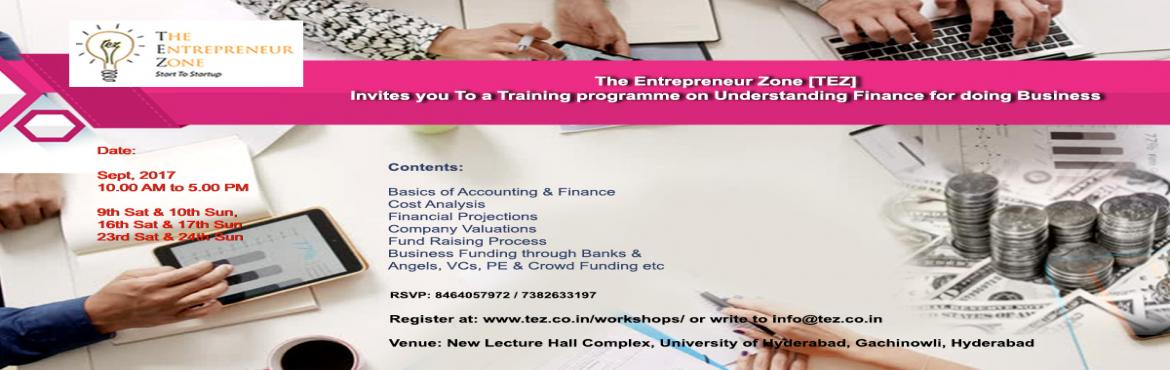 Book Online Tickets for Understanding Finance for doing Business, Hyderabad. The Entrepreneur Zone (TEZ) invites you to a training program on \