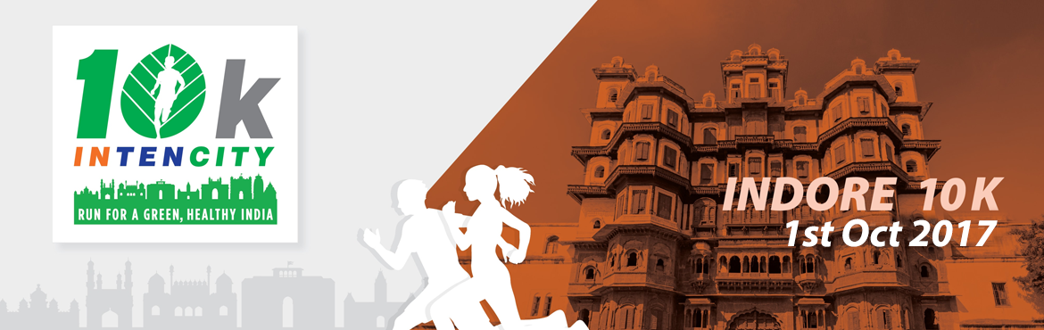 Book Online Tickets for 10k Intencity - Run for A Green, Healthy, Indore. Experience the India\'s largest running circuit, in 10 cities from common people to professional runners with the motto of promoting and building green and healthier India.  Everyone wants to get in better shape without buying expensive fitness