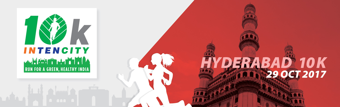 Book Online Tickets for 10k Intencity - Run for A Green, Healthy, Hyderabad. Experience the India\'s largest running circuit, in 10 cities from common people to professional runners with the motto of promoting and building green and healthier India.  Everyone wants to get in better shape without buying expensive fitness