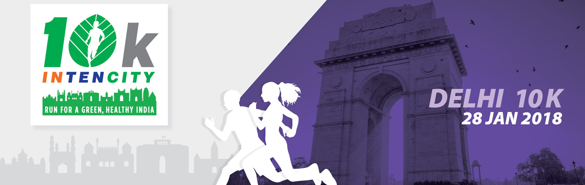 10k Intencity - Run for A Green, Healthy India - DELHI