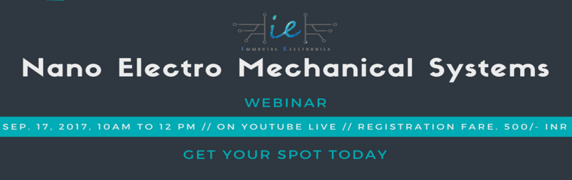 Book Online Tickets for Webinar on Nano Electro Mechanical Syste, Hyderabad. Date: 17th Sep 2017 (SUNDAY)Time: 10 Am to 12 PMWebinar Platform: YouTube LIVE (Live Link will be emailed before one hour of event to avoid fraud)Registration Amount: INR 500/-Certification is Provided and Recorded Copy of Live will be Provided if ne