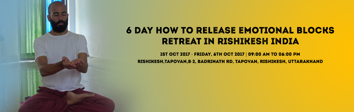 Book Online Tickets for 6 DAY HOW TO RELEASE EMOTIONAL BLOCKS RE, Rishikesh. Individuals with blockages feel drained out all the time and are not able to concentrate properly. Often one would notice that emotional blockages result in creating severe exhaustion and body aches. In fact, emotional blockages can also result in se