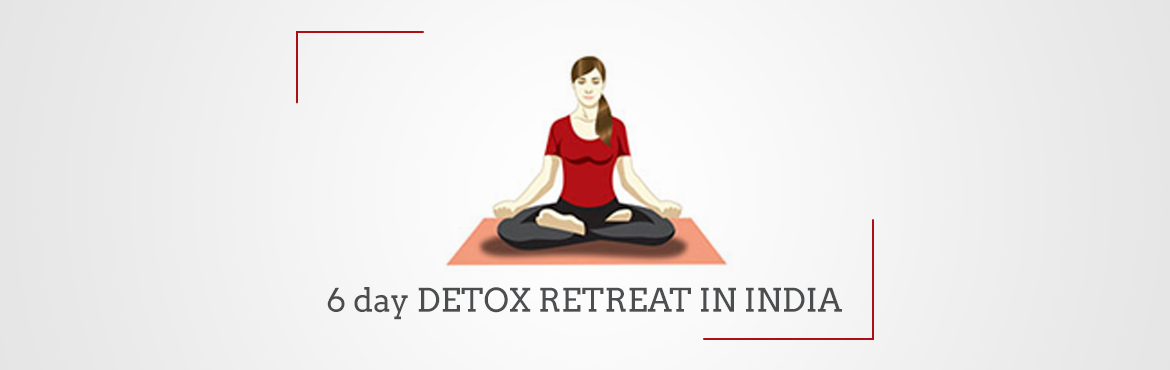 6 day DETOX RETREAT IN INDIA