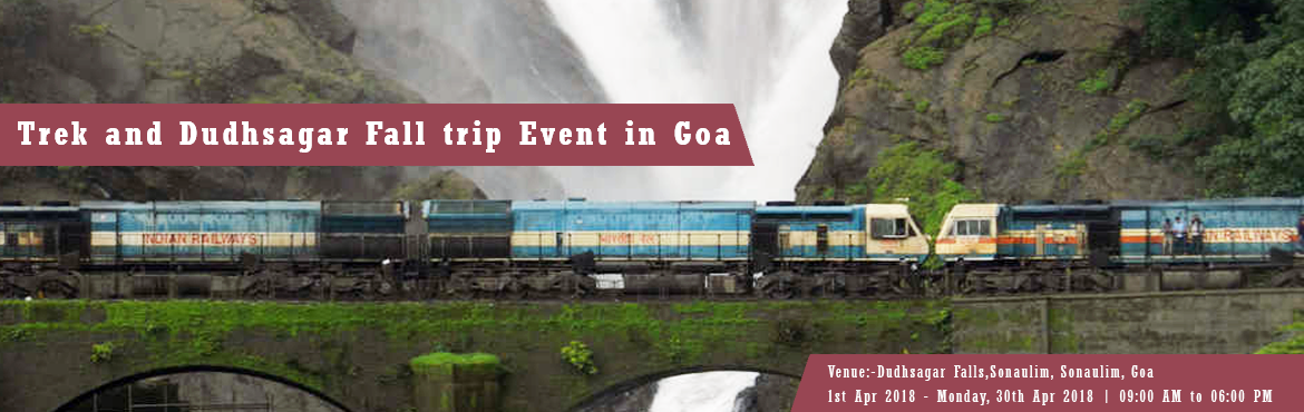 Trek and Dudhsagar Fall trip Event in Goa