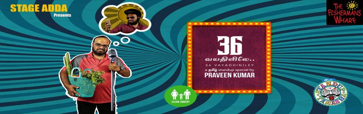 Stage Adda Presents -36 Vayadhinile By Praveen Kumar- A Tamizh Stand-Up Comedy Show