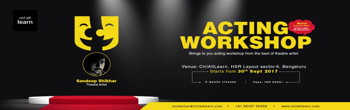 Book Online Tickets for @Ctrlaltlearn Presents Acting Workshop, Bengaluru.   Expert Details :  Actor and Playwright Sandeep shikar started theatre with Dastak Sanskritik Manch, Dhanbad in 1993 and has trained as an actor from the Sri Ram Centre for Performing Arts, New Delhi, 2002. He is a member of the Lincoln Ce
