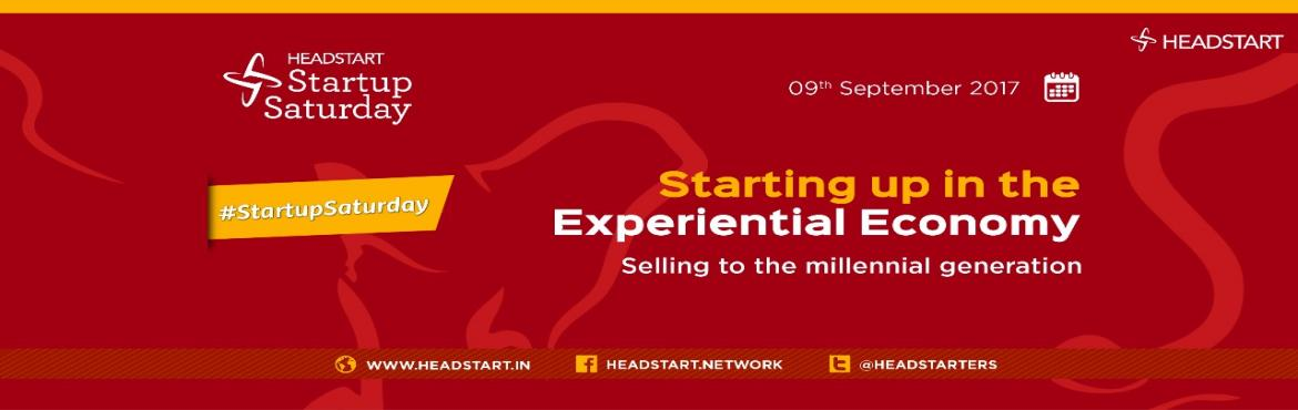 Starting up in the Experiential Economy- Startup Saturday Hyderabad September Edition