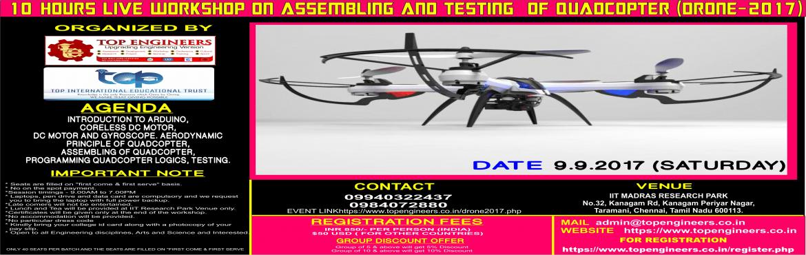 10 HOURS LIVE WORKSHOP ON ASSEMBLING AND TESTING  OF QUADCOPTER (DRONE-2017)
