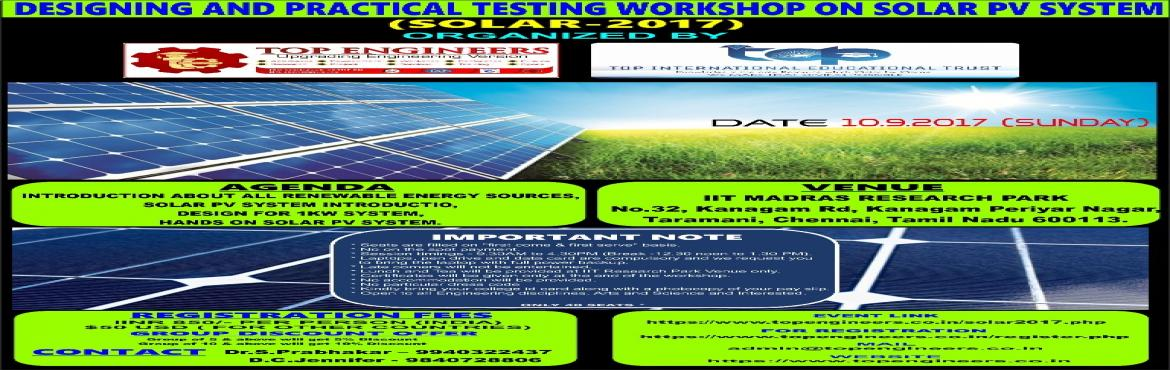 DESIGNING AND PRACTICAL TESTINGWORKSHOP ON SOLAR PV SYSTEM(SOLAR-2017)