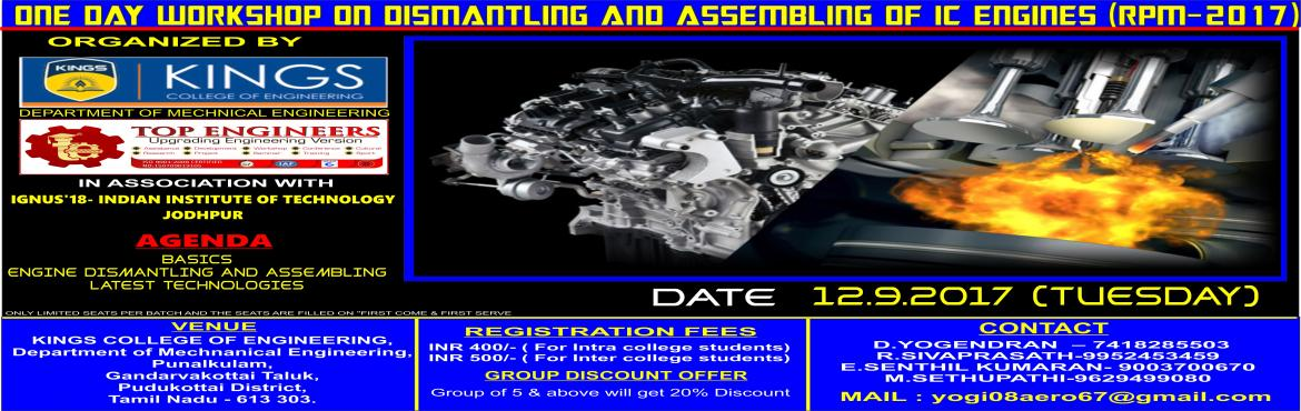 Book Online Tickets for ONE DAY WORKSHOP ON DISMANTLING AND ASSE, Pudukkotta.               ONE DAY WORKSHOP ON DISMANTLING AND ASSEMBLING OF IC ENGINES (RPM-2017)   ORGANIZED  BY    DEPARTMENT OF MECHNICAL ENGINEERING    AND    TOP ENGINEERS IN ASSOCIATION WITH IGNUS'18 - IND