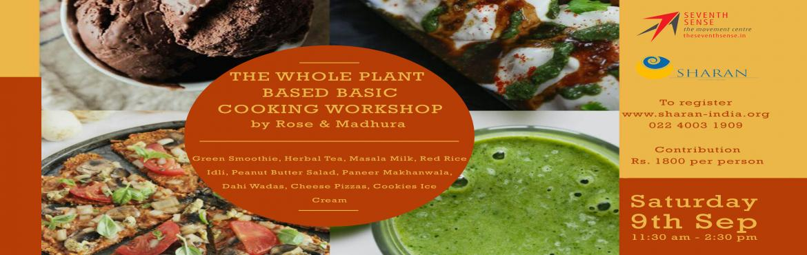 Book Online Tickets for The Whole Plant Based Basic Cooking Work, Mumbai. The reason we are falling sick today or putting on weight is because of the food we eat. Once we start eating right, our body begins to heal. Get introduced to the right way of eating with SHARAN's Whole Plant Based Diet Workshop!You will learn