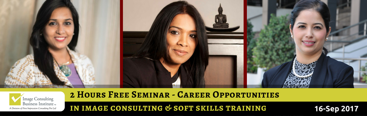 Book Online Tickets for ICBI Seminar on Career Opportunities in , New Delhi. Image, Style Wardrobe Consulting and Soft Skills Training is one of the fastest growing professions of this decade. Everyone is realizing the need to create powerful first impressions to get more opportunities in life and acquiring soft skills to per