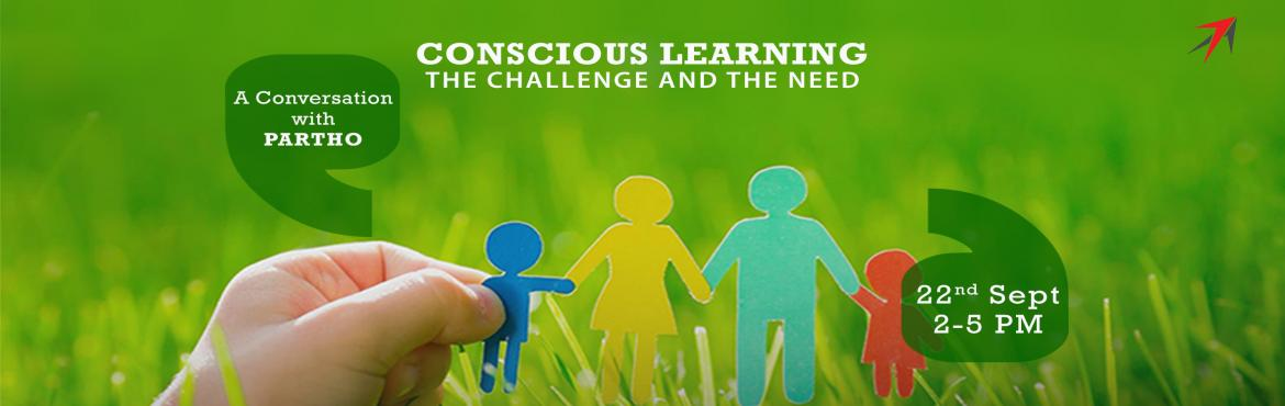 Book Online Tickets for Conscious Learning, Mumbai. Partho is an educator, psychologist and researcher with much experience in the field of education and human and social development.There is a growing concern with the state of schooling and education in India. Most academic processes are hardly thoug
