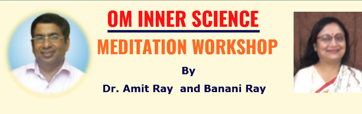 OM INNER SCIENCE MEDITATION By Dr. Amit Ray and Banani Ray