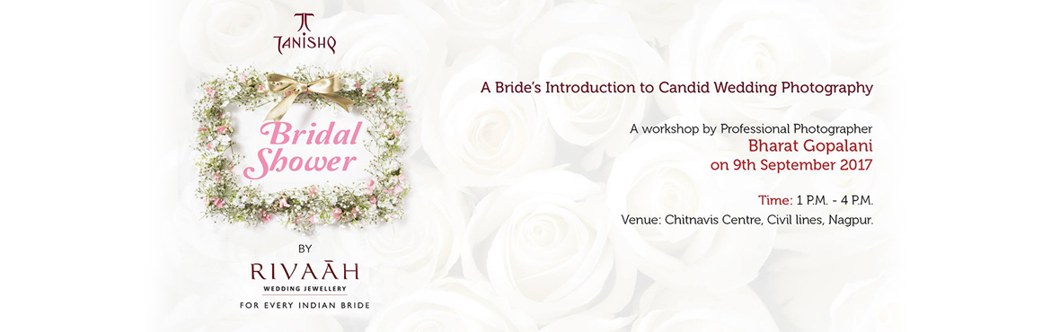 Tanishq Bridal Shower - Session On Candid Photography For Brides