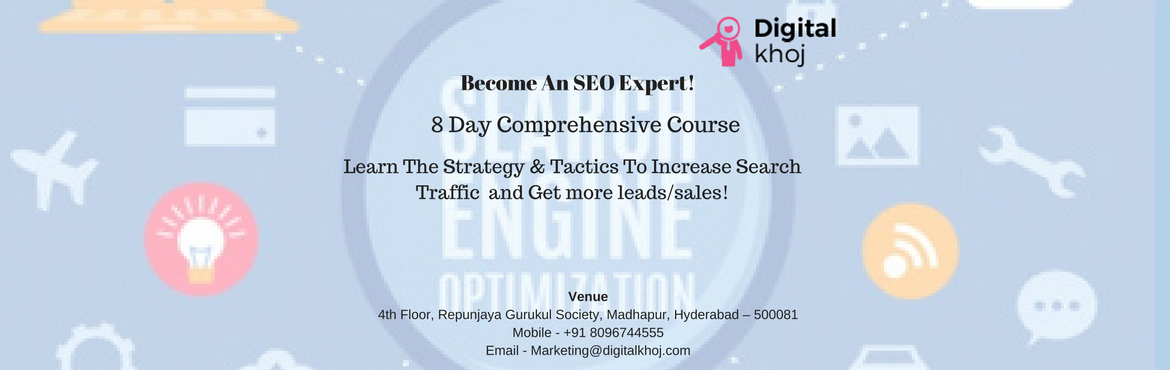 Book Online Tickets for SEO Training At Madhapur, Hyderabad, Hyderabad.    SEO has seen a 5 time faster growth in job openings compared to other skill-related jobs. The past 2 years have seen a rise in the number of SEO jobs in 2017 by an estimated 20%. Digital Khoj of Hyderabad offers a comprehensive SEO training p