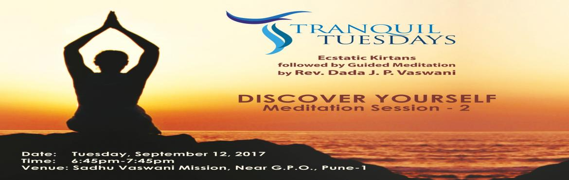 Guided Meditation on Discover Yourself Part 2 at Tranquil Tuesdays on 12th Sep 2017