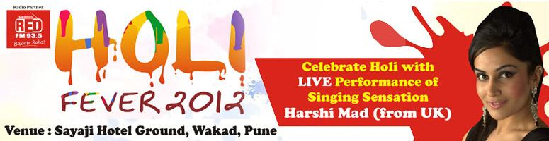 Book Online Tickets for Holi Fever 2012, Pune. Event Highlights: