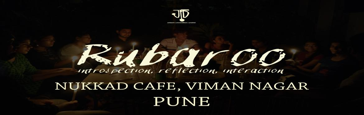 Book Online Tickets for Rubaroo, Pune. We meet new minds everyday not just faces. Rubaroo is a gathering of minds, an explorative space and time to talk. It is a collective journey and  a personal experience at the same time.  This is our third session in the city. And we are lo