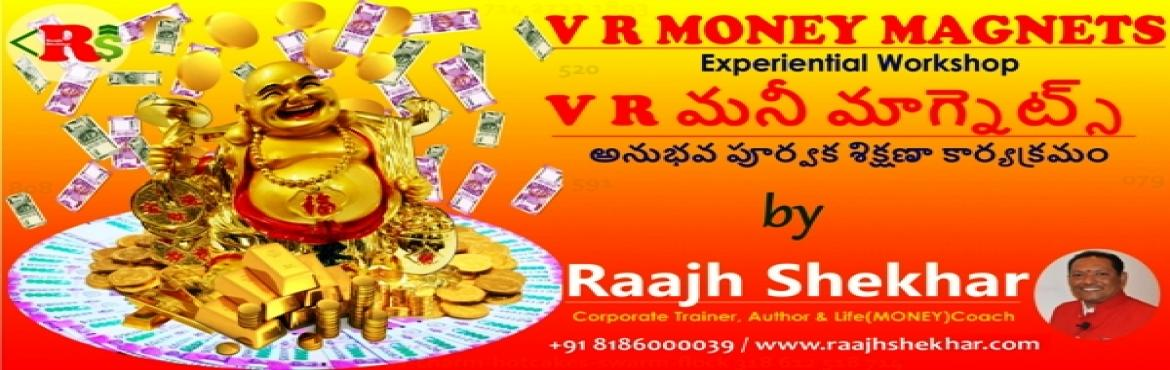 VR Money Magnets - Two days experiential workshop